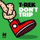 Don't Trip (Remixes) thumbnail