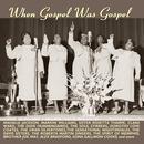 When Gospel Was Gospel thumbnail