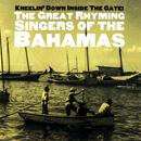 Kneelin' Down Inside The Gate: The Great Rhyming Singers Of The Bahamas thumbnail
