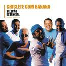 Selecao Essencial - Grandes Sucessos: Chiclete Com Banana thumbnail