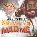 Nah Mek You Mad Me (Single) thumbnail