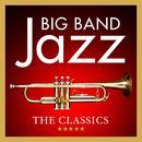 Big Band Jazz: The Classics thumbnail