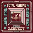 Total Reggae: Special Request (Remixes) thumbnail