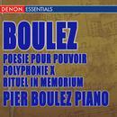 Boulez: Poesie Pour Pouvoir - Polyphonie X - Rituel In Memorium Bruno Maderna - Structures Pour Deux Pianos thumbnail