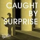 Caught By Surprise (Single) thumbnail