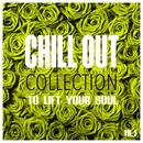 Chill Out Collection, To Lift Your Soul, Vol. 3 thumbnail