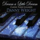 Dream A Little Dream: Classic Piano Lullabies thumbnail