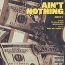 Ain't Nothing (Single) (Explicit) thumbnail
