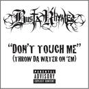 Don't Touch Me (Throw Da Water On 'Em) (Single) (Explicit) thumbnail