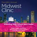 2015 Midwest Clinic: Wheeling High School Jazz Combo (Live) thumbnail