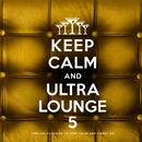 Keep Calm and Ultra Lounge 5 thumbnail