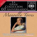 La Gran Coleccion Del 60 Aniversario CBS: Manoella Torres thumbnail
