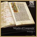Miracles of Compostela: Medieval Chant & Polyphony for St. James from the Codex Calixtinus thumbnail
