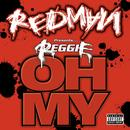 "Redman presents Reggie ""Oh My"" thumbnail"