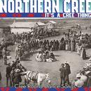 It's A Cree Thing - Cree Round Dance Songs thumbnail