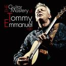 The Guitar Mastery Of Tommy Emmanuel thumbnail