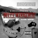 De Luca Of The Shock Mob Presents: Waste Management thumbnail