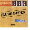 Rude Dudes thumbnail