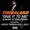 Give It To Me (Laugh At Em) (Remix) (Explicit) (Single) thumbnail