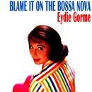 Blame It On The Bossa Nova thumbnail