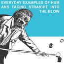 Everyday Examples Of Humans Facing Straight Into The Blow (Reissue) thumbnail