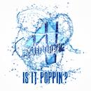 Is It Poppin'? thumbnail