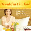 Breakfast In Bed: Music For Moms And Mother's Day thumbnail