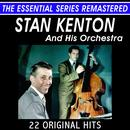 Stan Kenton and His Orchestra - 22 Original Hits in Stereo - The Essential Series thumbnail