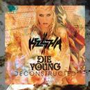 Die Young (Deconstructed Mix) (Single) thumbnail