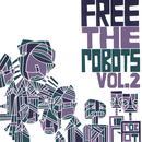 Free The Robots Vol. 2 - EP thumbnail