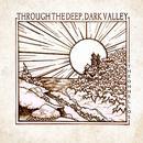Through The Deep, Dark Valley thumbnail