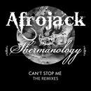Can't Stop Me (The Remixes) thumbnail