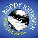 Buddy Johnson: Since I Fell For You thumbnail