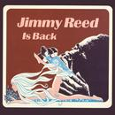 Jimmy Reed Is Back thumbnail