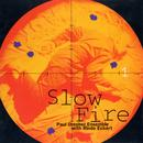 Slow Fire thumbnail