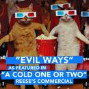 """Evil Ways (As Featured In """"A Cold One Or Two"""" Reese's Commercial) (Single) thumbnail"""