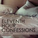 Quickstar Productions Presents : 11th Hour Confessions volume 3 thumbnail