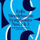 Mendelssohn: Symphonies No. 1 & 3 thumbnail