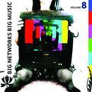 Big Networks, Big Music Volume 8 thumbnail