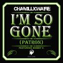 I'm So Gone (Patron) (Single) thumbnail