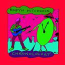 Chronolology (The Very Best Of Robyn Hitchcock) thumbnail