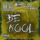 Be Kool (Gar & Snipe Feat. B.G.) (Explicit) (Single) thumbnail