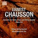 Chausson: Concert for Violin, Piano & String Quartet; Piano Trio thumbnail
