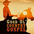 Good Ol' Country Gospel thumbnail