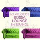 Lo Mejor de Bossa Lounge en Español thumbnail