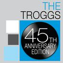 The Troggs: 45th Anniversary Edition thumbnail