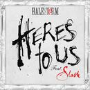 Here's To Us (feat. Slash) thumbnail