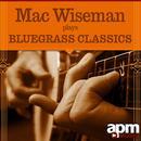 Mac Wiseman Plays Bluegrass Classics thumbnail