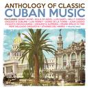 Anthology Of Classic Cuban Music thumbnail
