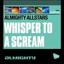 Almighty Presents: Whisper to a Scream thumbnail
